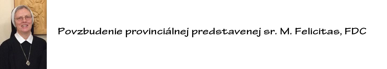 Povzbudenie provinciálnej predstavenej sr. M. Felicitas, FDC